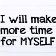 I will Make More Time for Myself Text — Foto de Stock   #72667439