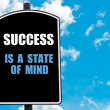 SUCCESS IS A STATE OF MIND — Stock Photo #74089885