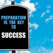 PREPARATION IS THE KEY TO SUCCESS — Stock Photo #74089947