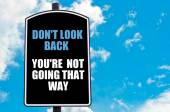DO NOT LOOK BACK YOU ARE NOT GOING THAT WAY — Stock Photo