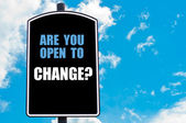 ARE YOU OPEN TO CHANGE — Stock Photo