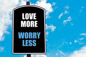 LOVE MORE WORRY LESS — Stock Photo