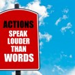 Actions Speak Louder Than Words — Stock Photo #74355345