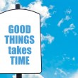 Good Things Takes Time — Stock Photo #74360927