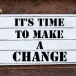 Inspirational message - It's time to make a Change — Stockfoto #79773508
