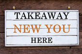 Inspirational message - Takeaway New You Here — Stock Photo