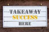 Inspirational message - Takeaway Success Here — Stock Photo