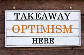 Inspirational message - Takeaway Optimism Here — Stock Photo