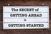 Inspirational message - The Secret Of Getting Ahead Is Getting Started — Stock Photo