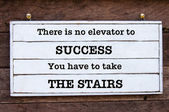 There is no elevator to success, you have to take the stairs — ストック写真