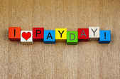 I Love Pay Day, sign for working, business, wages and employment — Stockfoto