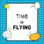Time is flying. Inspirational and motivational quote is drawn in a comic style. — Stock Vector
