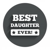 Best daughter ever sign icon. Award symbol. — Stock Vector