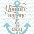 You are my one and only - Love Typographical Background — Stock Photo #56185695