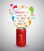 Can with text, success comes in a can not a can't. — Stock Vector