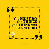 Inspirational motivational quote. You must do the things you thi — Vetor de Stock