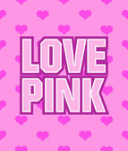 Poster with the words Love Pink on seamless background — Stock Vector