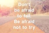 Inspirational Motivating Quotation: don't be afraid to fail be a — Stock Photo