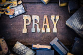 Pray Concept Wood and Rusted Metal Letters — Stock Photo
