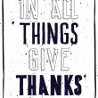 Grunge poster. In all things give thanks — Stock Vector #58973103