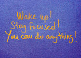 Wake up! Stay focused! You can do anything — Stock Photo