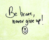 Be brave never give up — Stock Photo
