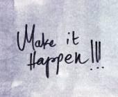 Make it happen inscription — Stock Photo