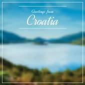 Greetings from Croatia postcard with blurry image in back — Stock Vector