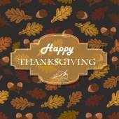 Thanksgiving background with acorns, leaves and the inscription in middle — Stock Vector