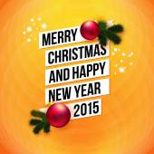 Merry Christmas and Happy New Year 2015 card. — Stock Vector
