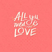 Motivational message - All You Need Is Love — Stock Vector