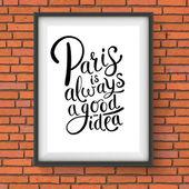 Paris is Always a Good Idea Concept on a Frame — Stock Vector