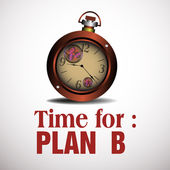 Time for plan B — Stock Vector
