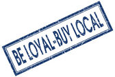Be loyal buy local blue square stamp isolated on white background — Stock Photo