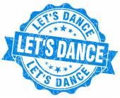 Lassen Sie uns tanzen blau Grunge Dichtung isoliert auf weiss — Stockfoto