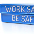 Work Safe Be Safe - 3d banner, isolated on white background — Stock Photo #69105217