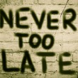 Never Too Late Concept — Stock Photo #53155687