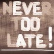 Never Too Late Concept — Stock Photo #53238641