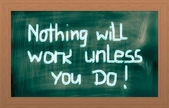 Nothing Will Work Unless You Do Concept — 图库照片