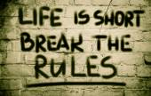 Life Is Short Break The Rules Concept — Stock Photo