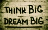 Think Big Dream Big Concept — Stock Photo