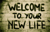 Welcome To Your New Life Concept — Stock Photo