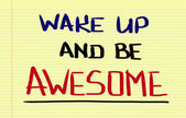 Wake Up And Be Awesome Concept — Stock Photo