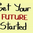 Get Your Future Started Concept — Stock Photo #70715493