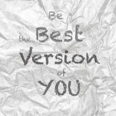 Be the Best version of yo — Stockfoto