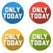 Collection of 4 isolated flat colorful buttons for only today — Stock Vector #67536419