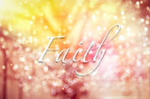 Faith typographic word on abstract bokeh background  — Stock Photo