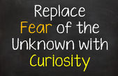 Replace Fear with Curiosity — Stock Photo