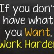 Work Harder to get what you want — Stock Photo #63137711