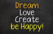 Dream Love Create and Be Happy — Stock Photo